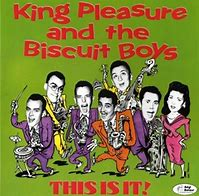KING PLEASURE & The Biscuit Boys   Friday